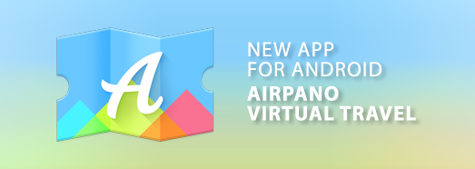 AirPano Virtual Travel for Android - AirPano.com • 360 Degree Aerial Panorama • 3D Virtual Tours Around the World